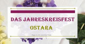 Ostara-Ostern-Brauch zu Ostern