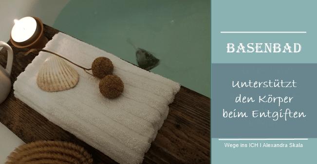 Was unterstützt den Körper beim Entgiften-Basenbad