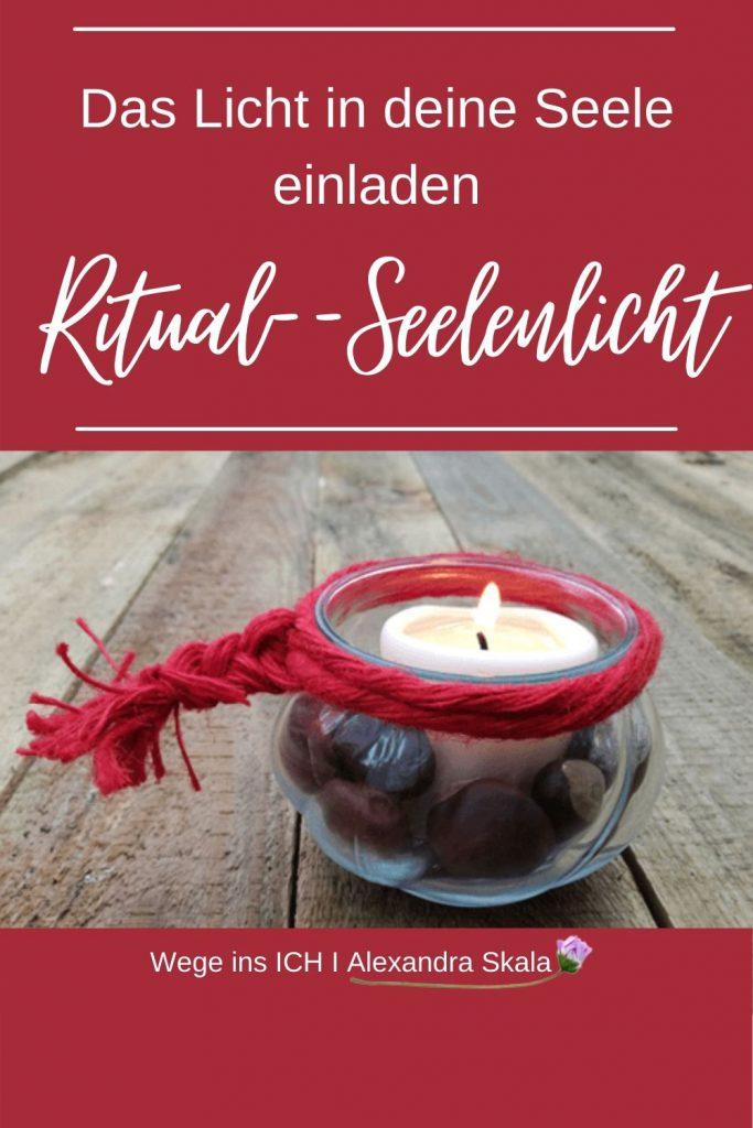 Das Licht in deine Seele einladen Seelenlicht Ritual