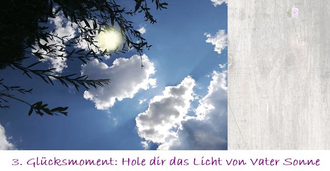 3 Glücksmoment Hole dir das Licht von Vater Sonne