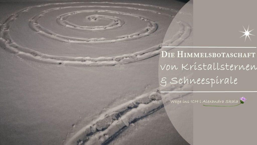 Die Himmelsbotschaft von Kristallsternen & Schneespirale