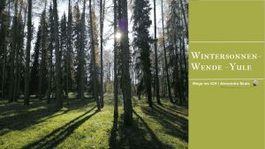 Wintersonnenwende-Yule-Jule-Geburt des Lichtes